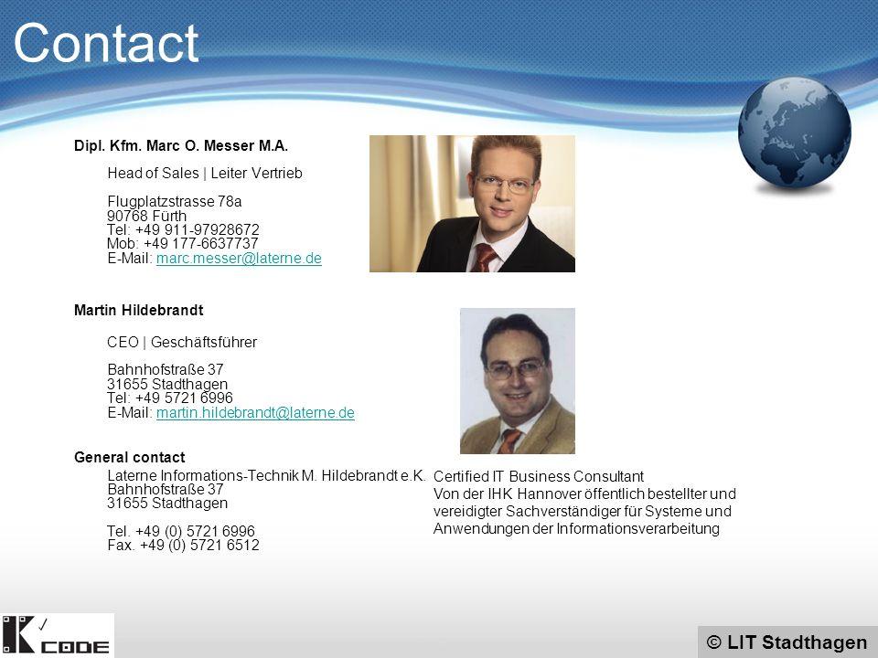 © LIT Stadthagen Dipl. Kfm. Marc O. Messer M.A. Head of Sales | Leiter Vertrieb Flugplatzstrasse 78a 90768 Fürth Tel: +49 911-97928672 Mob: +49 177-66