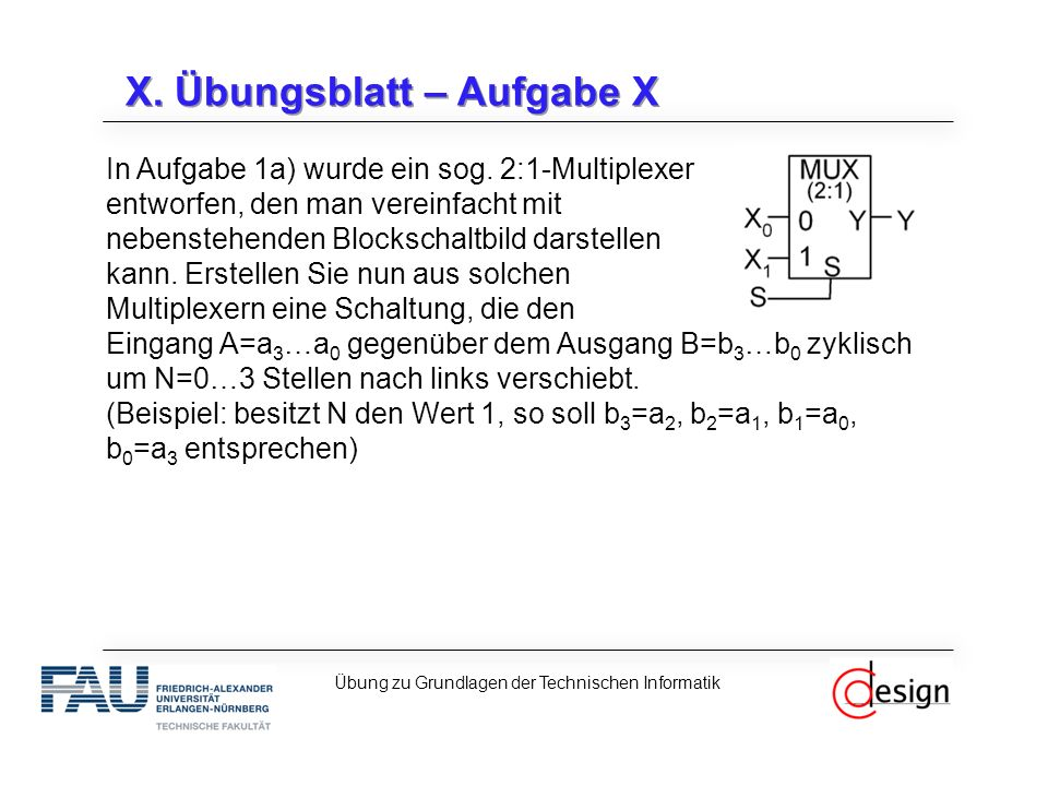 X. Übungsblatt – Aufgabe X In Aufgabe 1a) wurde ein sog.