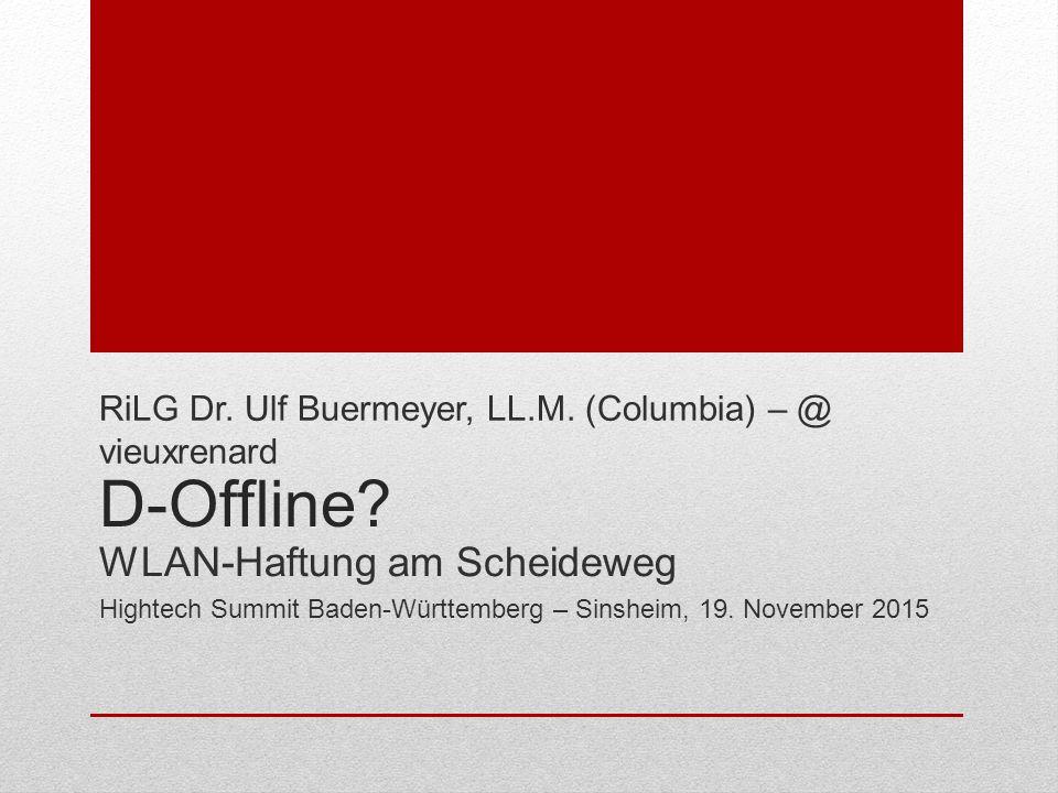 D-Offline. WLAN-Haftung am Scheideweg Hightech Summit Baden-Württemberg – Sinsheim, 19.