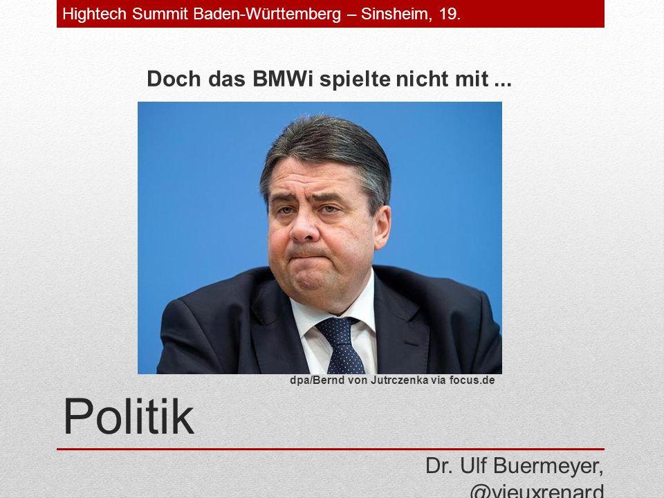 Politik Doch das BMWi spielte nicht mit... Dr.