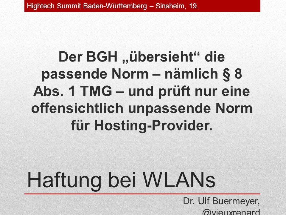 Haftung bei WLANs Wenn der BGH die Haftungsprivilegierung nicht findet, dann muss das Gesetz eben klargestellt werden.