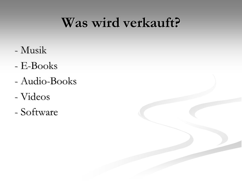 Was wird verkauft - Musik - E-Books - Audio-Books - Videos - Software