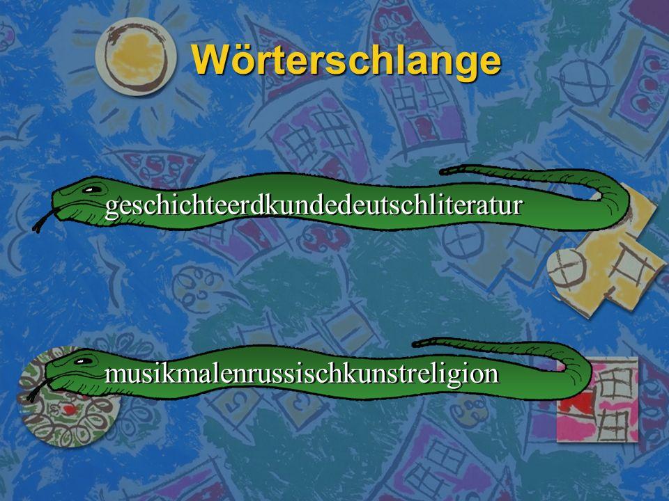 Wörterschlange geschichteerdkundedeutschliteratur musikmalenrussischkunstreligion