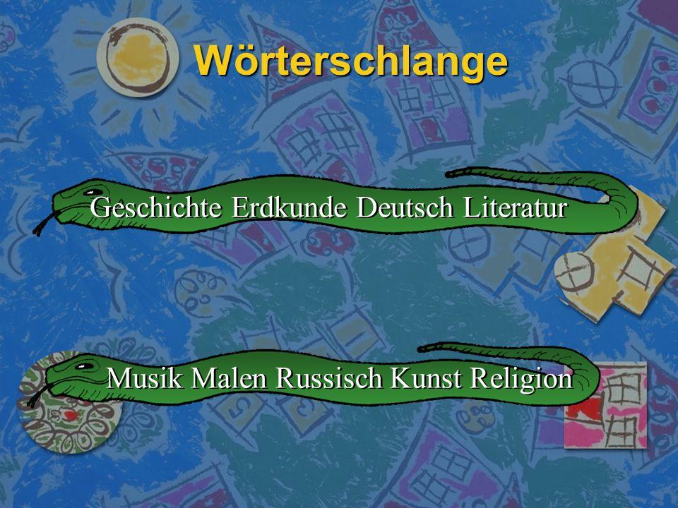 Wörterschlange Geschichte Erdkunde Deutsch Literatur Musik Malen Russisch Kunst Religion