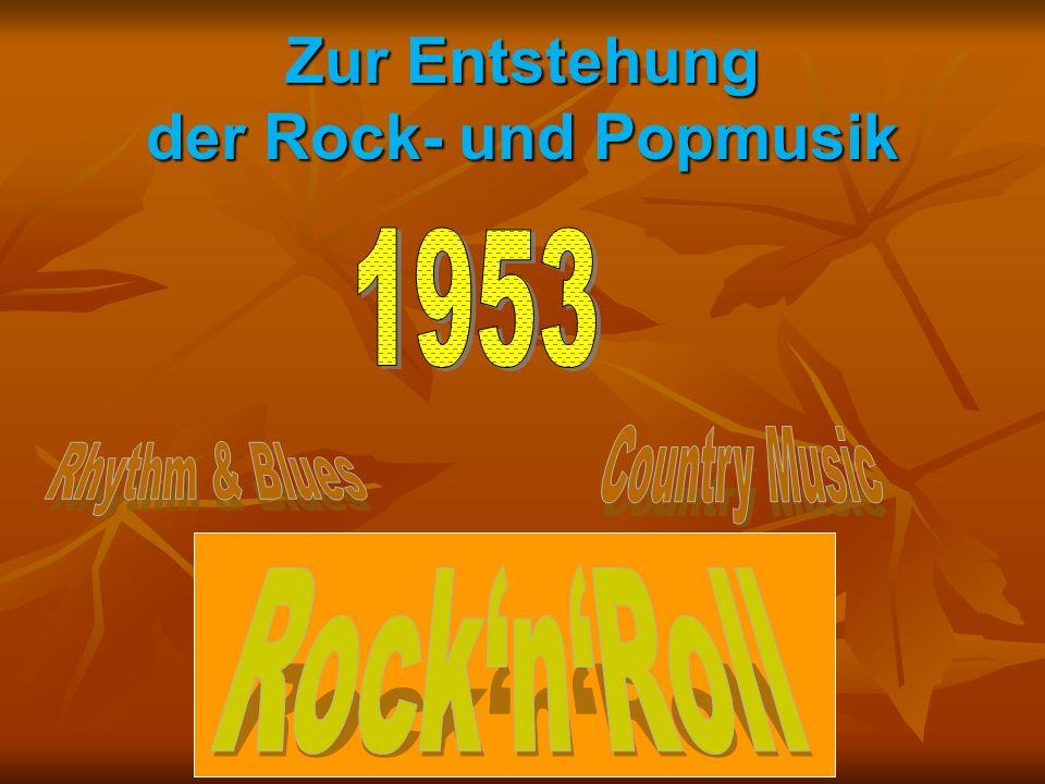 Zur Entstehung der Rock- und Popmusik
