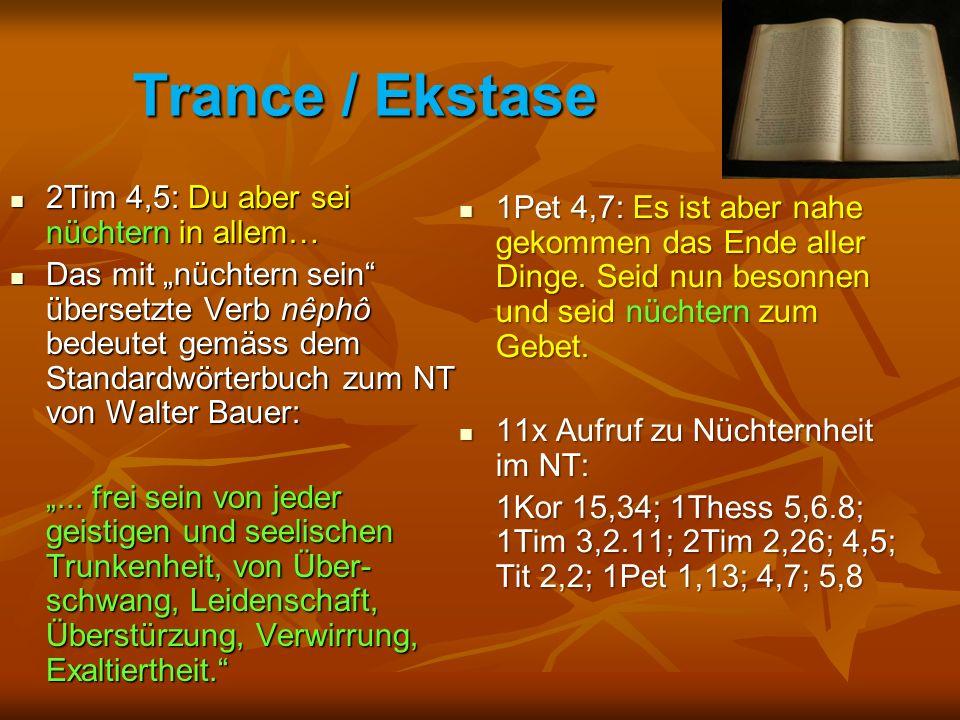 """Trance / Ekstase 2Tim 4,5: Du aber sei nüchtern in allem… 2Tim 4,5: Du aber sei nüchtern in allem… Das mit """"nüchtern sein"""" übersetzte Verb nêphô bedeu"""