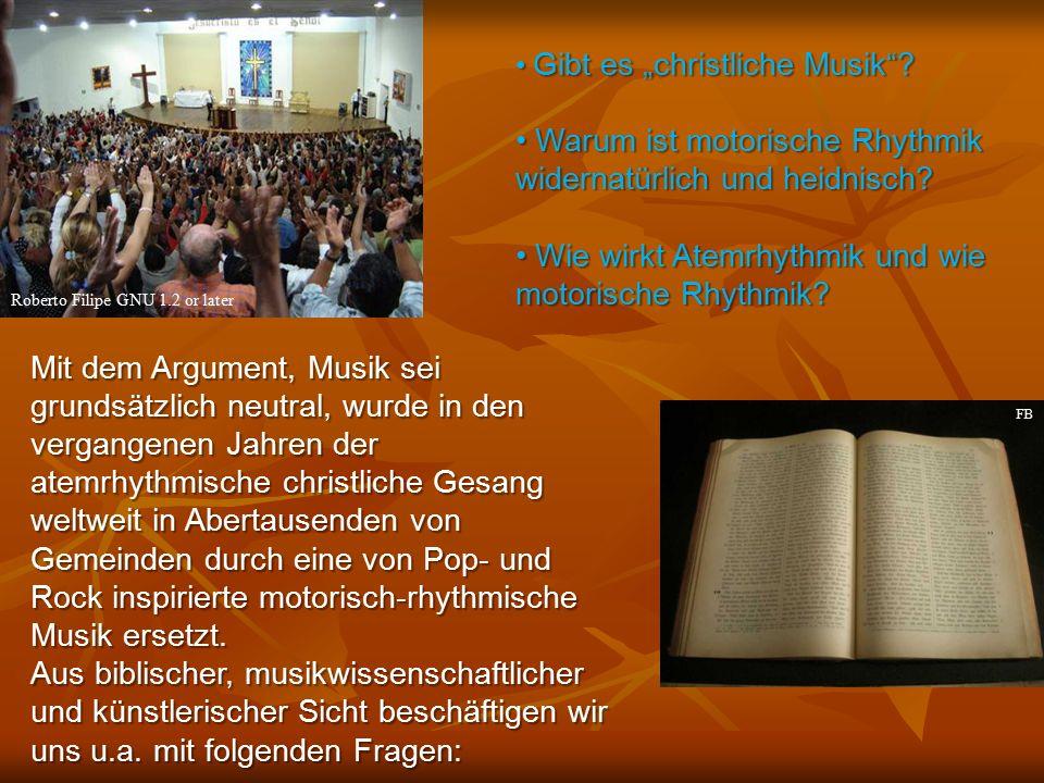 FB Mit dem Argument, Musik sei grundsätzlich neutral, wurde in den vergangenen Jahren der atemrhythmische christliche Gesang weltweit in Abertausenden