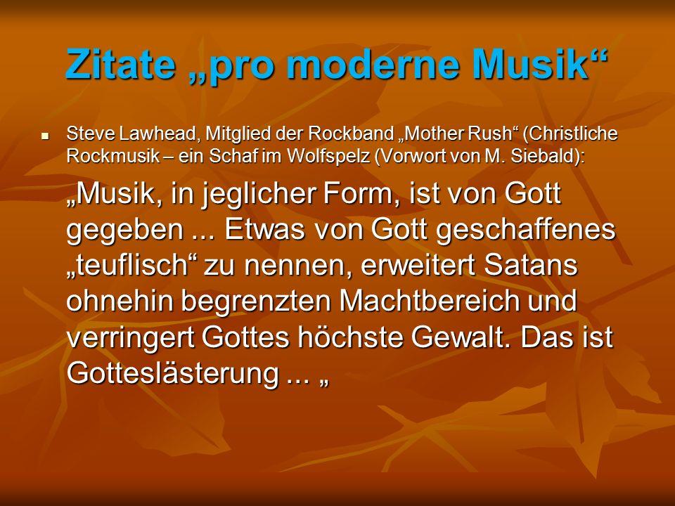 """Zitate """"pro moderne Musik"""" Steve Lawhead, Mitglied der Rockband """"Mother Rush"""" (Christliche Rockmusik – ein Schaf im Wolfspelz (Vorwort von M. Siebald)"""