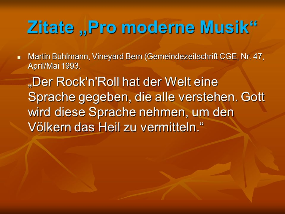 """Zitate """"Pro moderne Musik"""" Martin Bühlmann, Vineyard Bern (Gemeindezeitschrift CGE, Nr. 47, April/Mai 1993. Martin Bühlmann, Vineyard Bern (Gemeindeze"""