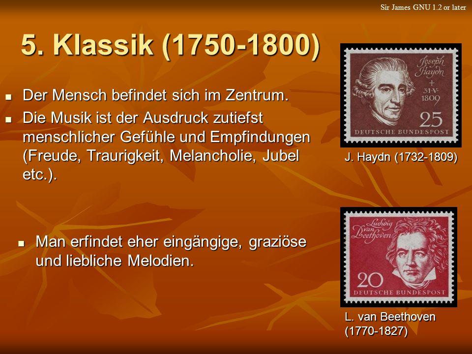 5. Klassik (1750-1800) Der Mensch befindet sich im Zentrum. Der Mensch befindet sich im Zentrum. Die Musik ist der Ausdruck zutiefst menschlicher Gefü