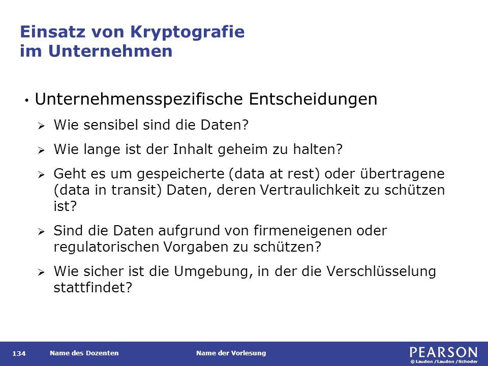 © Laudon /Laudon /Schoder Name des DozentenName der Vorlesung Einsatz von Kryptografie im Unternehmen 134 Unternehmensspezifische Entscheidungen  Wie