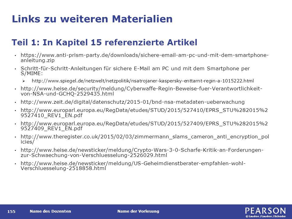 © Laudon /Laudon /Schoder Name des DozentenName der Vorlesung Links zu weiteren Materialien 155 https://www.anti-prism-party.de/downloads/sichere-emai