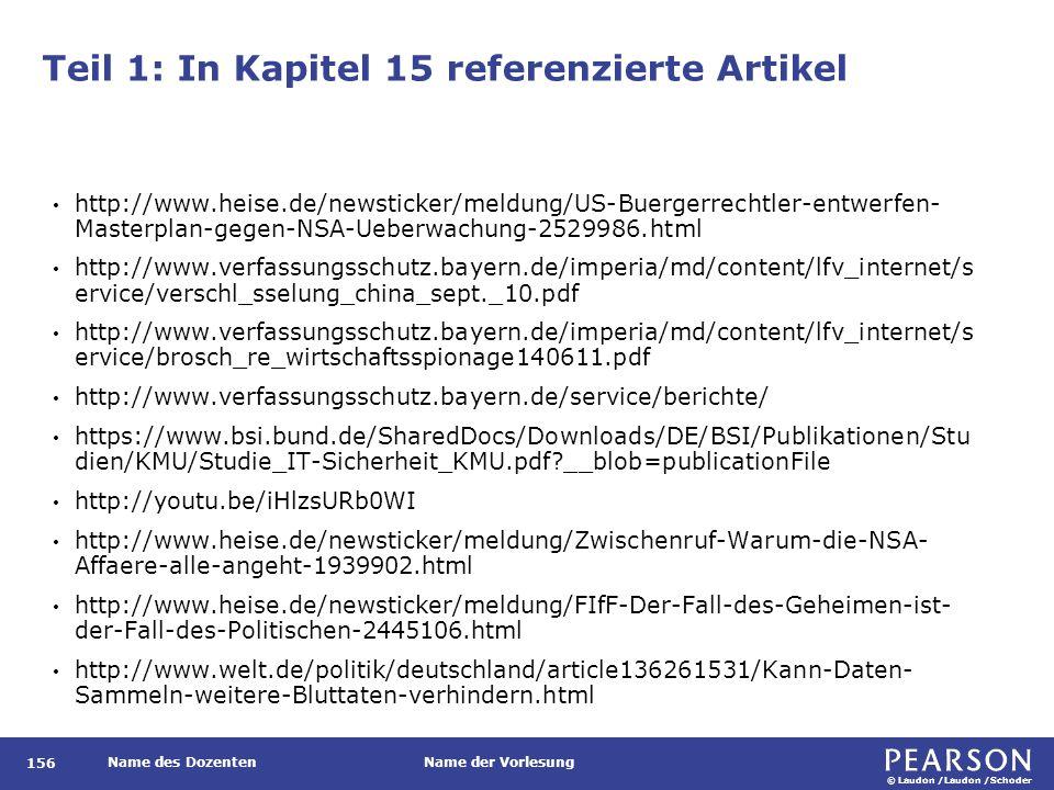 © Laudon /Laudon /Schoder Name des DozentenName der Vorlesung Teil 1: In Kapitel 15 referenzierte Artikel 156 http://www.heise.de/newsticker/meldung/U