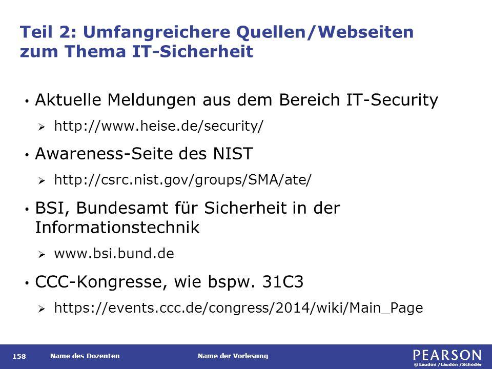 © Laudon /Laudon /Schoder Name des DozentenName der Vorlesung Teil 2: Umfangreichere Quellen/Webseiten zum Thema IT-Sicherheit 158 Aktuelle Meldungen