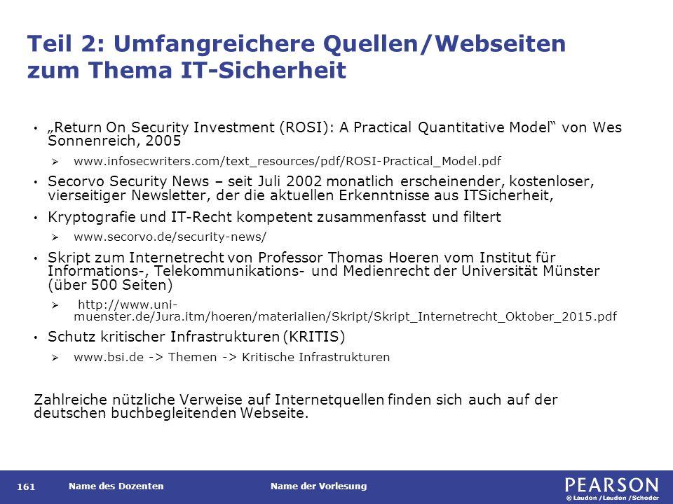 """© Laudon /Laudon /Schoder Name des DozentenName der Vorlesung Teil 2: Umfangreichere Quellen/Webseiten zum Thema IT-Sicherheit 161 """"Return On Security"""