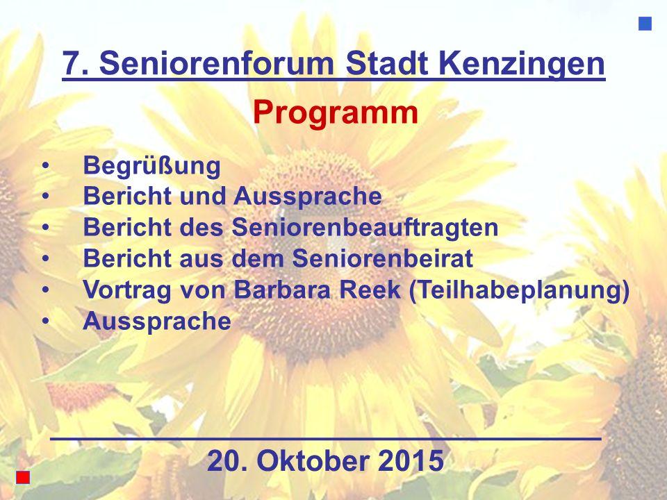 7. Seniorenforum Stadt Kenzingen Programm Begrüßung Bericht und Aussprache Bericht des Seniorenbeauftragten Bericht aus dem Seniorenbeirat Vortrag von