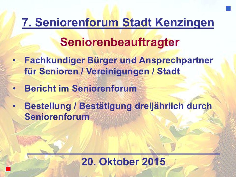7. Seniorenforum Stadt Kenzingen Seniorenbeauftragter Fachkundiger Bürger und Ansprechpartner für Senioren / Vereinigungen / Stadt Bericht im Senioren