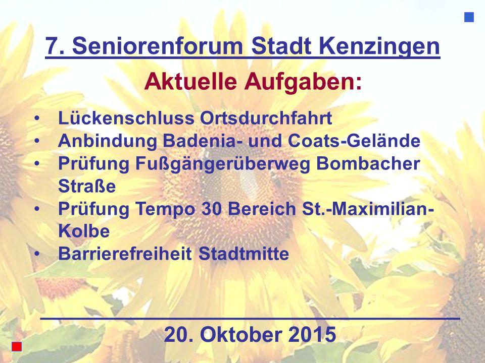 7. Seniorenforum Stadt Kenzingen Aktuelle Aufgaben: Lückenschluss Ortsdurchfahrt Anbindung Badenia- und Coats-Gelände Prüfung Fußgängerüberweg Bombach