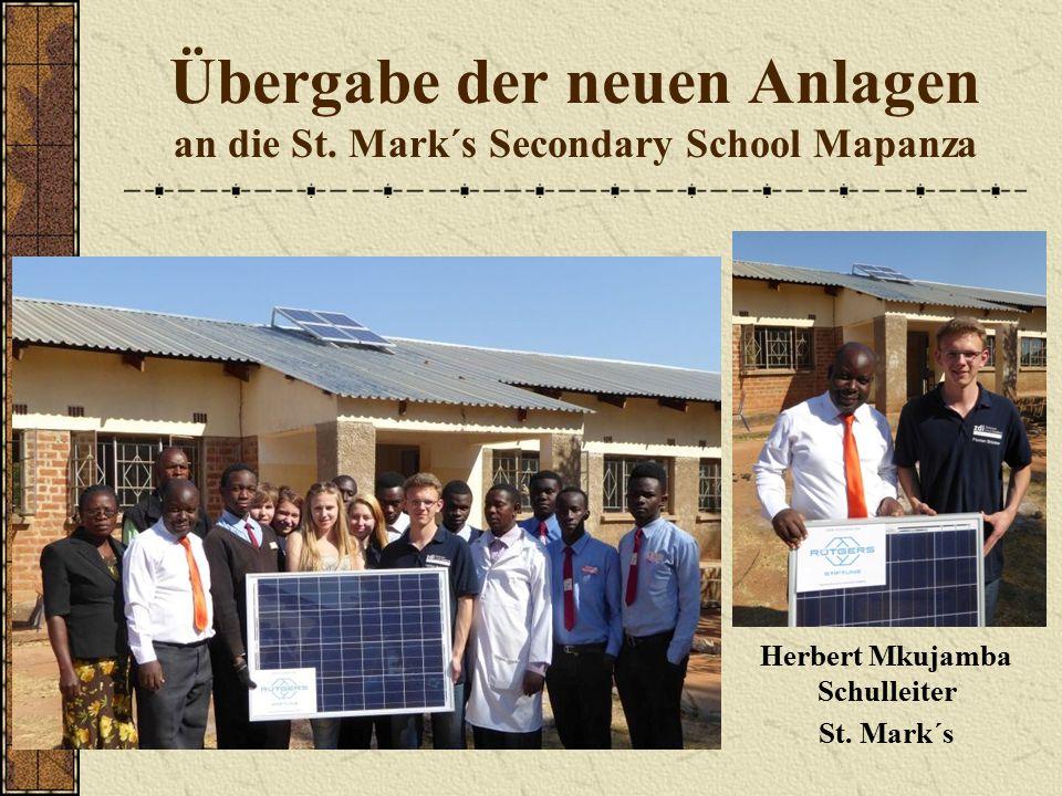 Übergabe der neuen Anlagen an die St. Mark´s Secondary School Mapanza Herbert Mkujamba Schulleiter St. Mark´s