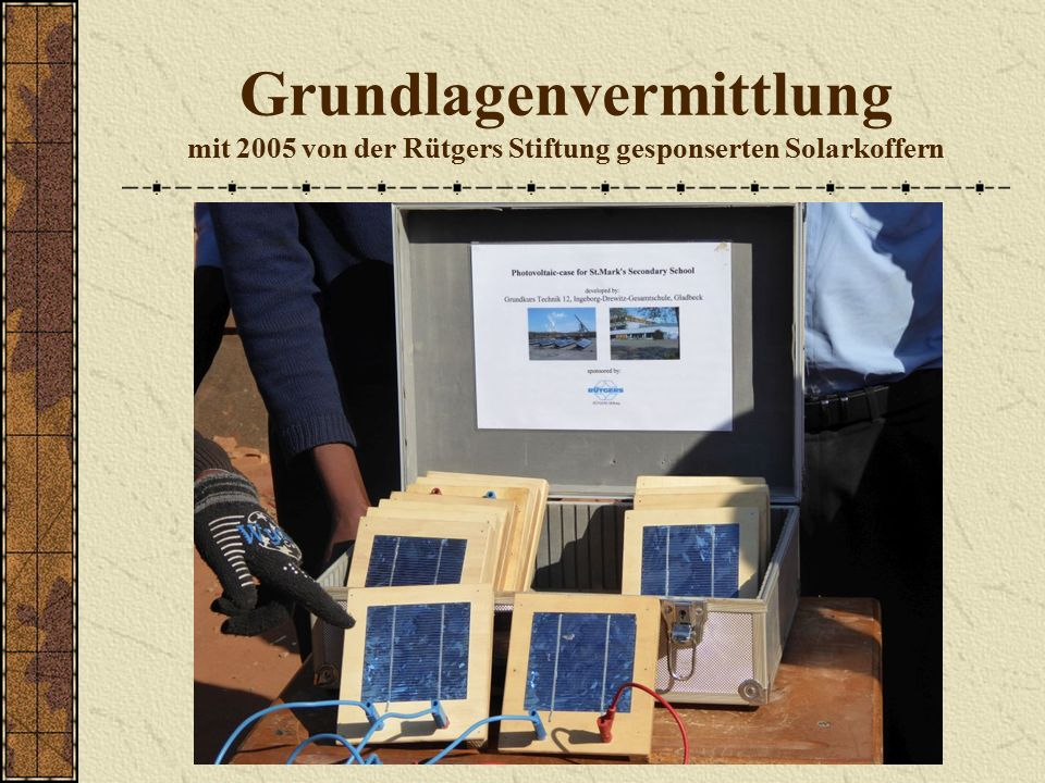 Grundlagenvermittlung mit 2005 von der Rütgers Stiftung gesponserten Solarkoffern