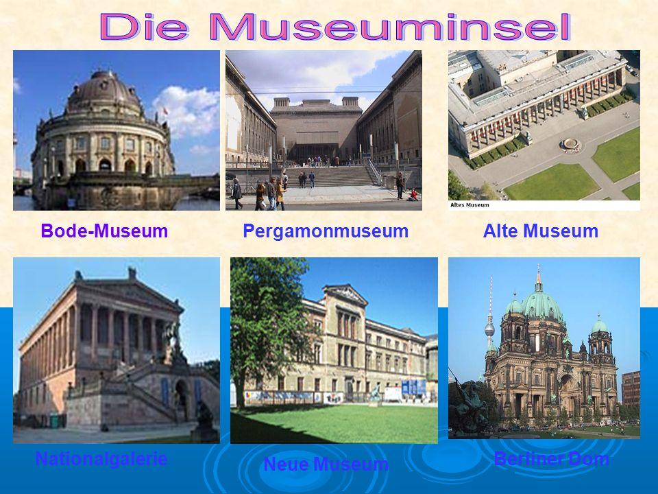 Bode-Museum Nationalgalerie Alte MuseumPergamonmuseum Neue Museum Berliner Dom