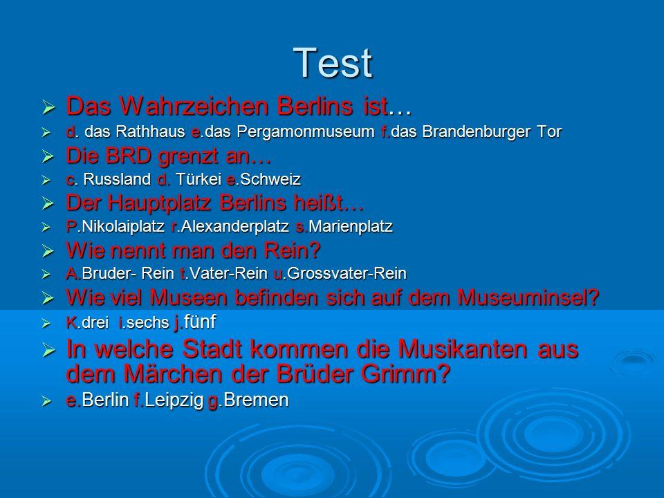 Test  Das Wahrzeichen Berlins ist…  d.