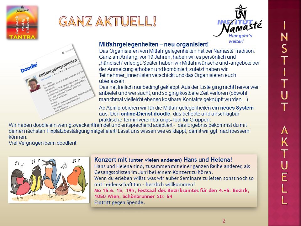 2 Mitfahrgelegenheiten – neu organisiert! Das Organisieren von Mitfahrgelegenheiten hat bei Namasté Tradition: Ganz am Anfang, vor 19 Jahren, haben wi
