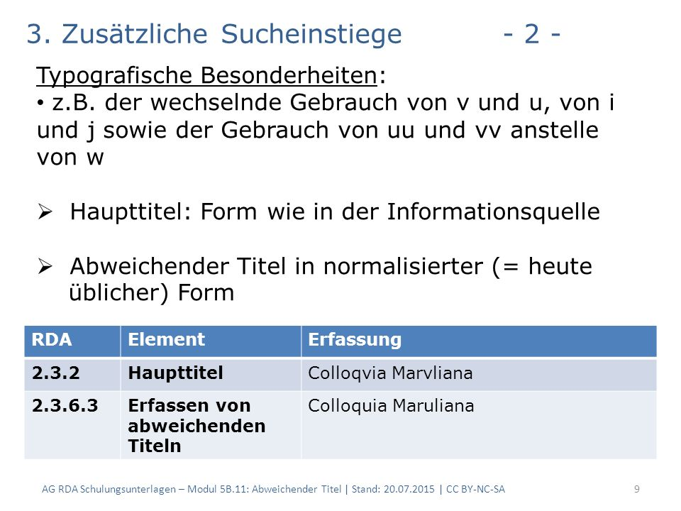 AG RDA Schulungsunterlagen – Modul 5B.11: Abweichender Titel | Stand: 20.07.2015 | CC BY-NC-SA9 RDAElementErfassung 2.3.2HaupttitelColloqvia Marvliana