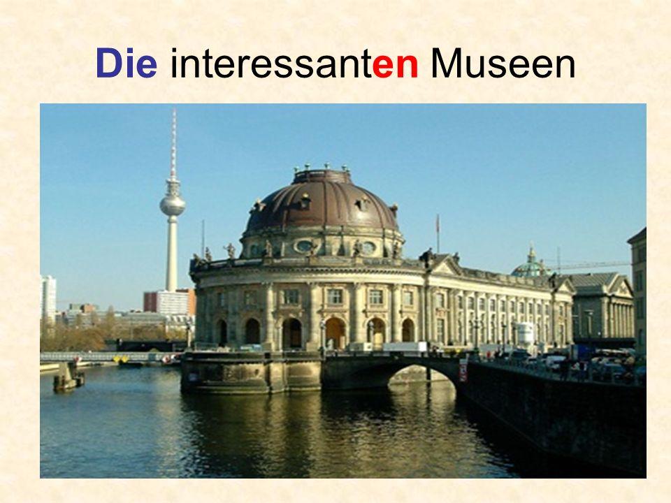 Die interessanten Museen