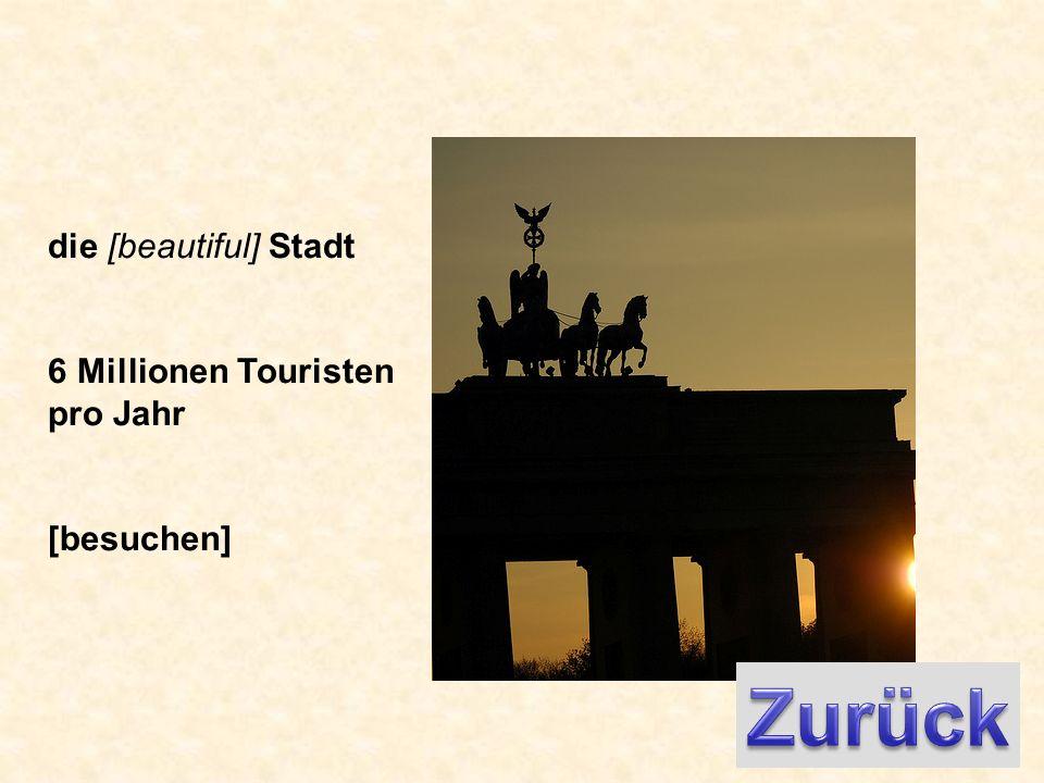 die [beautiful] Stadt 6 Millionen Touristen pro Jahr [besuchen]
