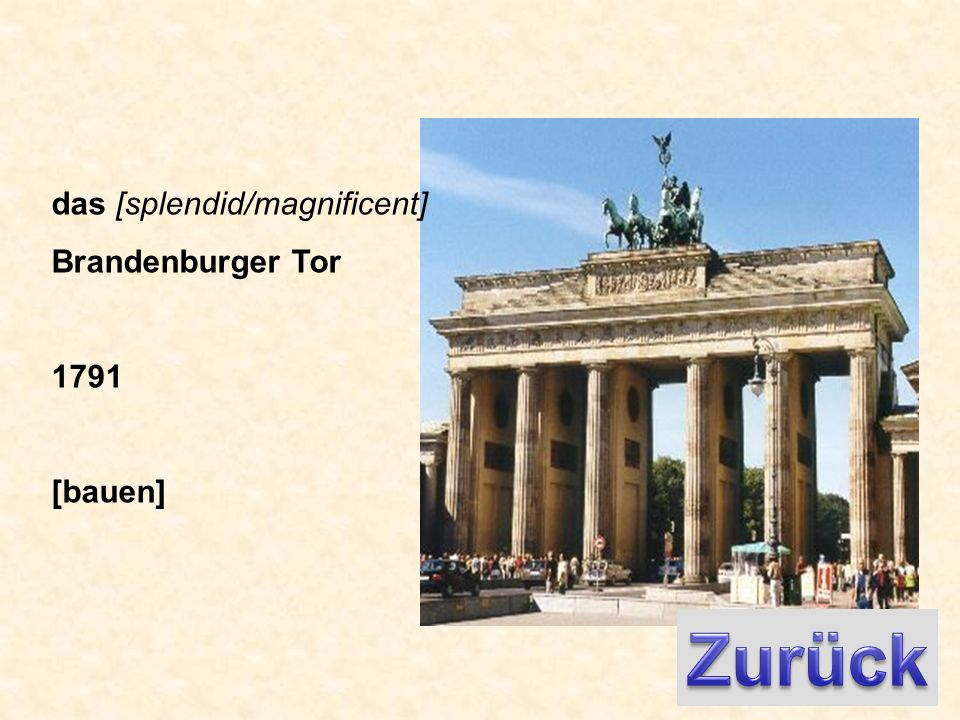 das [splendid/magnificent] Brandenburger Tor 1791 [bauen]