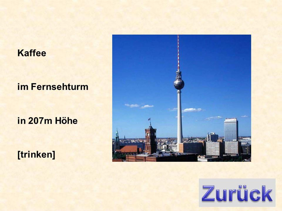 Kaffee im Fernsehturm in 207m Höhe [trinken]