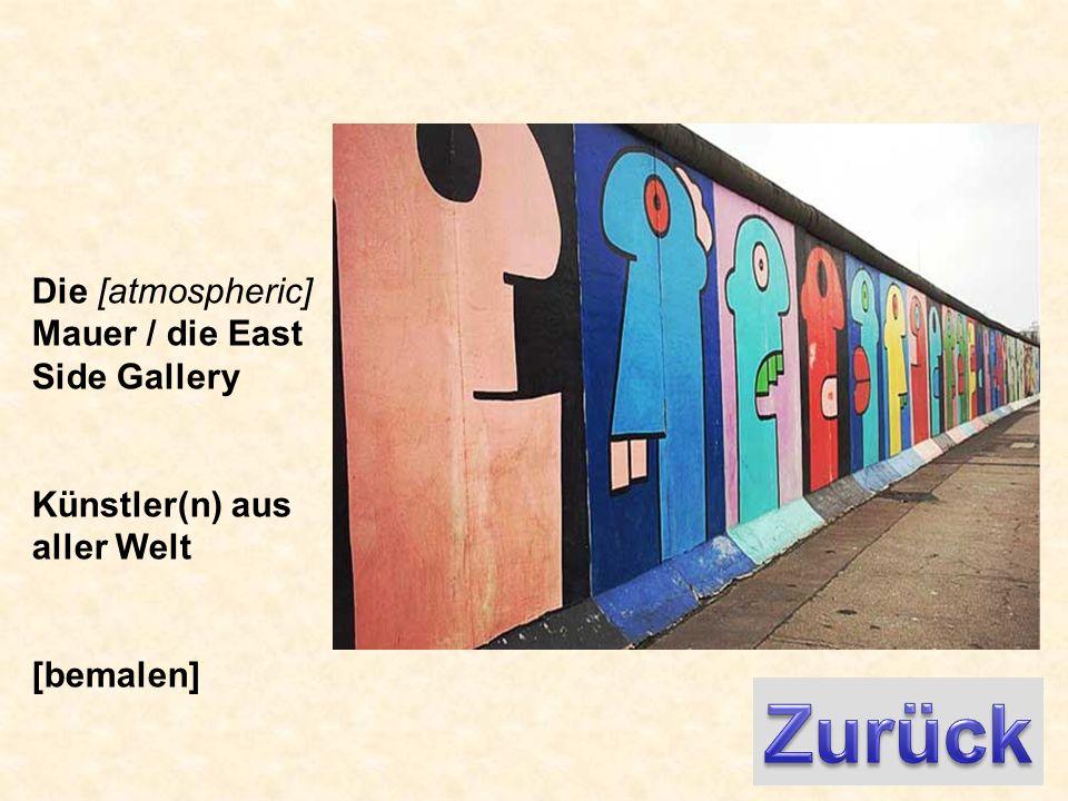 Die [atmospheric] Mauer / die East Side Gallery Künstler(n) aus aller Welt [bemalen]
