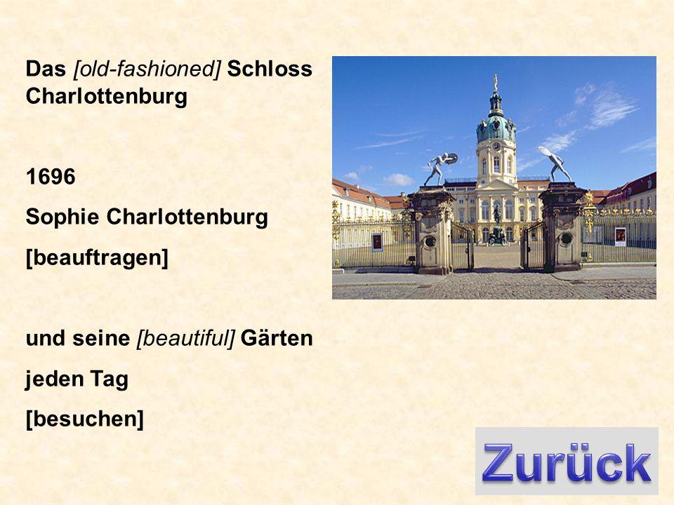 Das [old-fashioned] Schloss Charlottenburg 1696 Sophie Charlottenburg [beauftragen] und seine [beautiful] Gärten jeden Tag [besuchen]