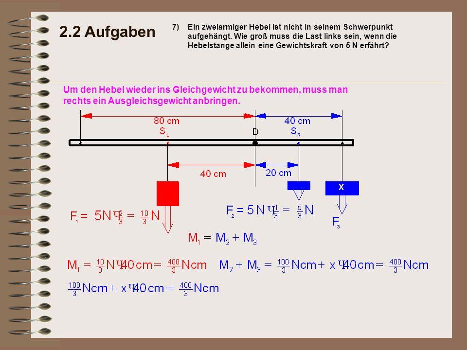 2.2 Aufgaben 7)Ein zweiarmiger Hebel ist nicht in seinem Schwerpunkt aufgehängt.