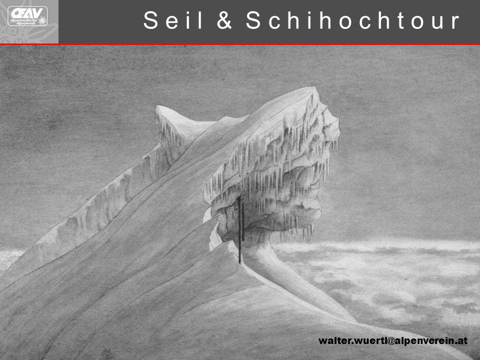 S e i l & S c h i h o c h t o u r walter.wuertl@alpenverein.at