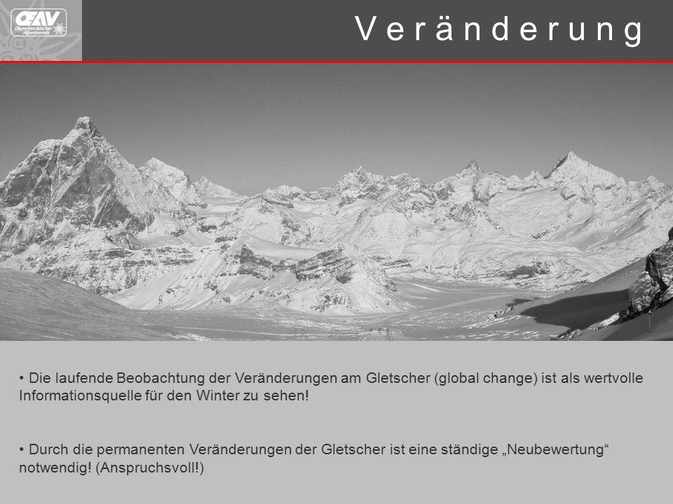 Die laufende Beobachtung der Veränderungen am Gletscher (global change) ist als wertvolle Informationsquelle für den Winter zu sehen.