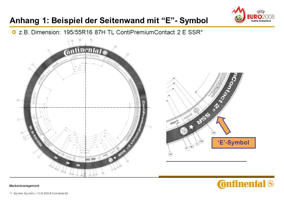 Markenmanagement 11 / Spyridon Spyridonu – 10.03.2008 © Continental AG Anhang 1: Beispiel der Seitenwand mit E - Symbol z.B.