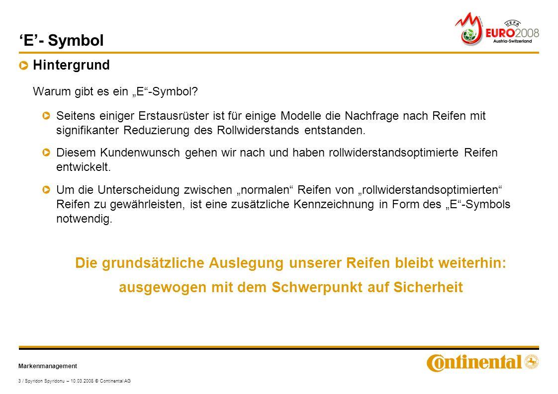 """Markenmanagement 3 / Spyridon Spyridonu – 10.03.2008 © Continental AG 'E'- Symbol Hintergrund Warum gibt es ein """"E -Symbol."""