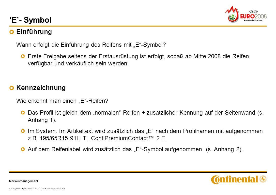 """Markenmanagement 6 / Spyridon Spyridonu – 10.03.2008 © Continental AG 'E'- Symbol Fahrhinweis Können """"E -gekennzeichnete Reifen mit """"normalen Reifen gemischt gefahren werden."""