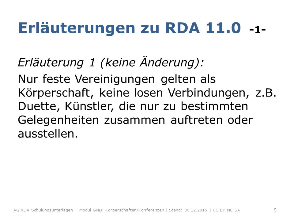 Erläuterungen zu RDA 11.0 -2- Erläuterung 2: (ab dem Vollumstieg) ++ neu ++ Mit dem Vollumstieg gelten die Ausnahmen nach RAK nicht mehr; d.h.