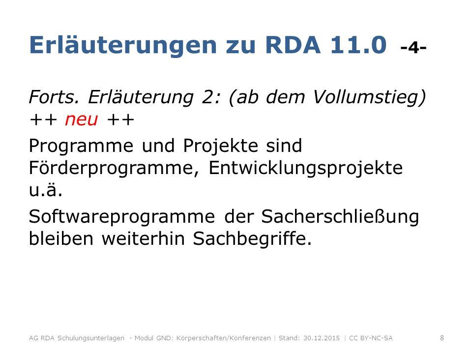 Erläuterungen zu RDA 11.0 -5- Erläuterung 3 (geändert): Konferenzen: Konferenzen nach RDA sind auch Konferenzen usw.