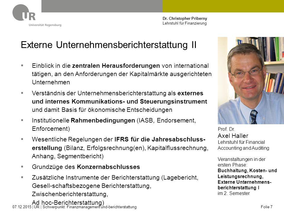 Dr. Christopher Priberny Lehrstuhl für Finanzierung Externe Unternehmensberichterstattung II  Einblick in die zentralen Herausforderungen von interna