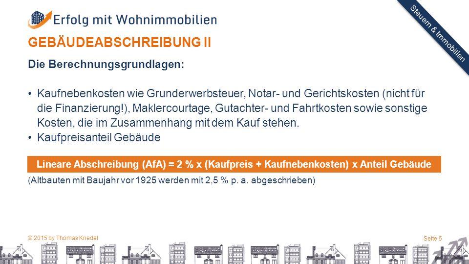 © 2015 by Thomas Knedel Seite 5 TITEL Steuern & Immobilien GEBÄUDEABSCHREIBUNG II Die Berechnungsgrundlagen: Kaufnebenkosten wie Grunderwerbsteuer, No