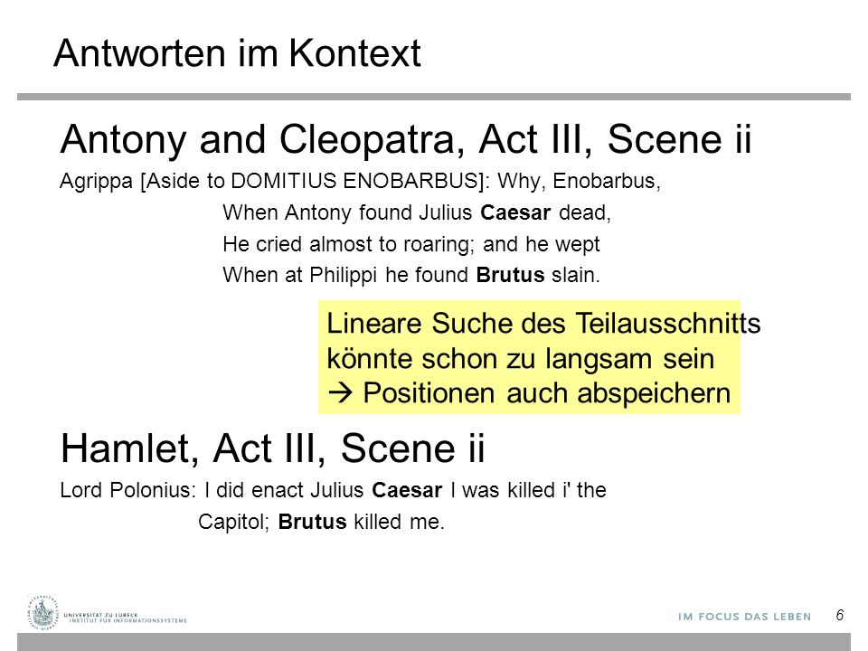 6 Antworten im Kontext Antony and Cleopatra, Act III, Scene ii Agrippa [Aside to DOMITIUS ENOBARBUS]: Why, Enobarbus, When Antony found Julius Caesar dead, He cried almost to roaring; and he wept When at Philippi he found Brutus slain.