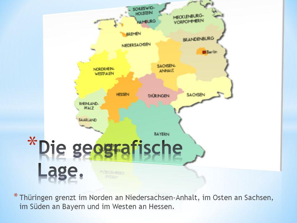 * Thüringen grenzt im Norden an Niedersachsen-Anhalt, im Osten an Sachsen, im Süden an Bayern und im Westen an Hessen.