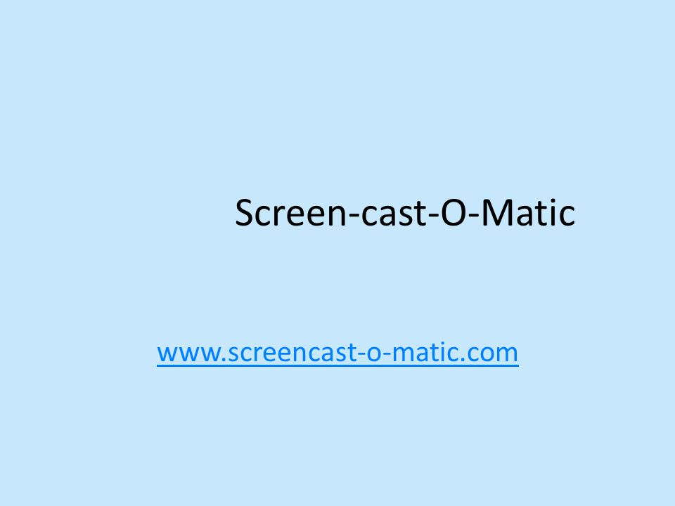 Screen-cast-O-Matic www.screencast-o-matic.com