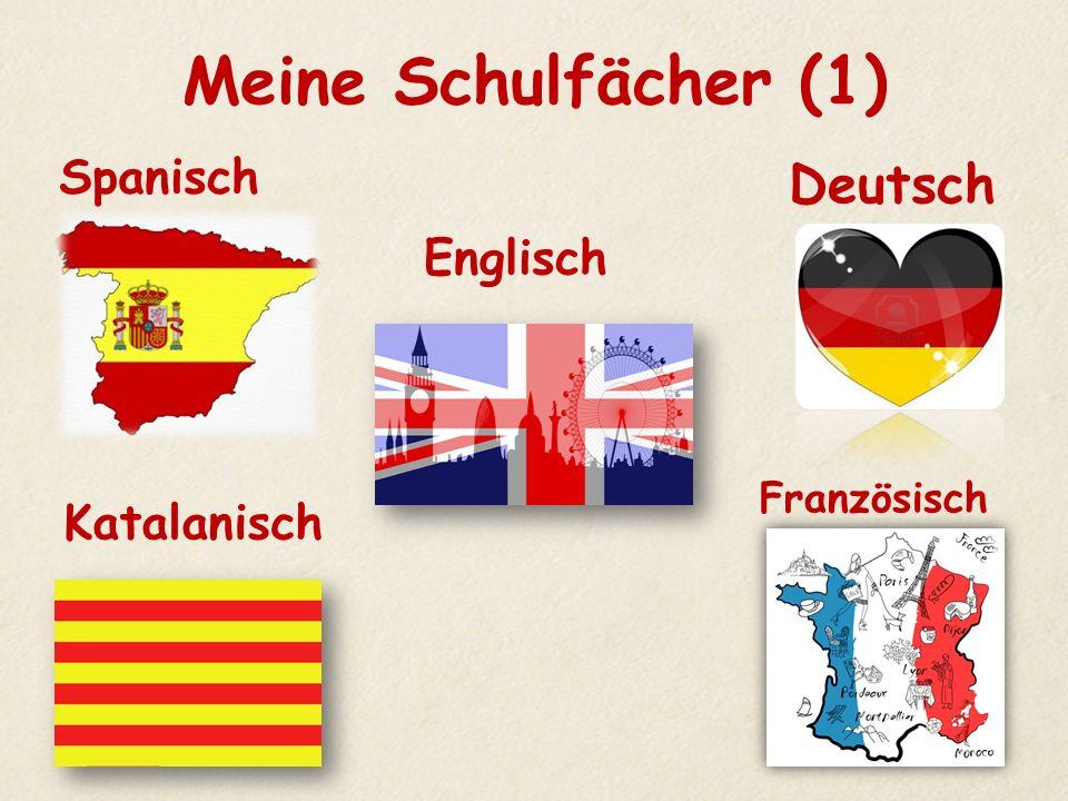 Meine Schulfächer (1) Spanisch Deutsch Englisch Katalanisch Französisch