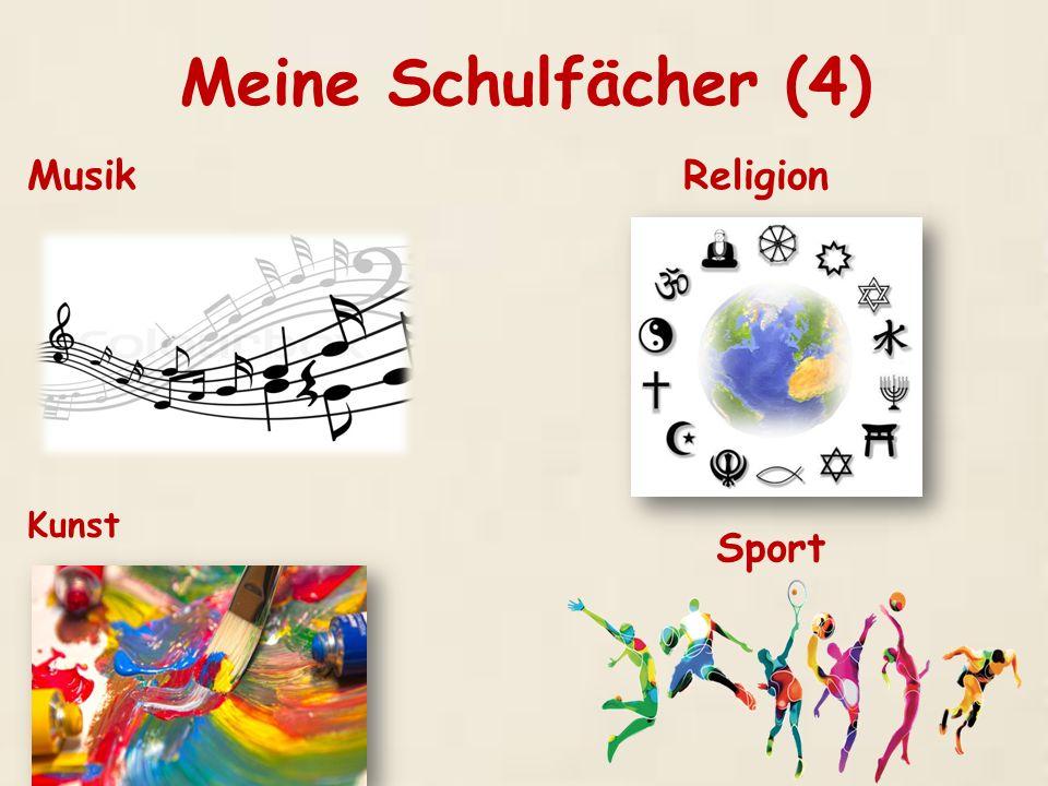 Meine Schulfächer (4) MusikReligion Kunst Sport