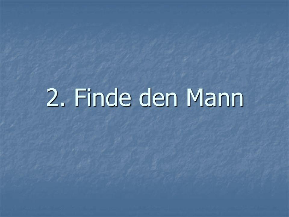 2. Finde den Mann